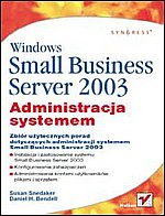 Windows Small Business Server 2003 administracja systemem (SBS 2003)
