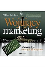 Wojujący marketing Zwycięskie strategie i kampanie