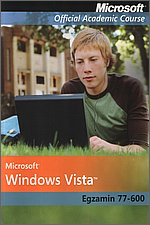 Microsoft Windows Vista: Egzamin 77-600 Microsoft Official Academic Course